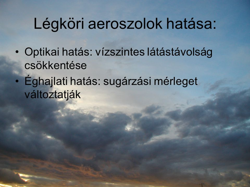 Légköri aeroszolok hatása: