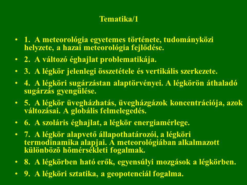 Tematika/1 1. A meteorológia egyetemes története, tudományközi helyzete, a hazai meteorológia fejlődése.