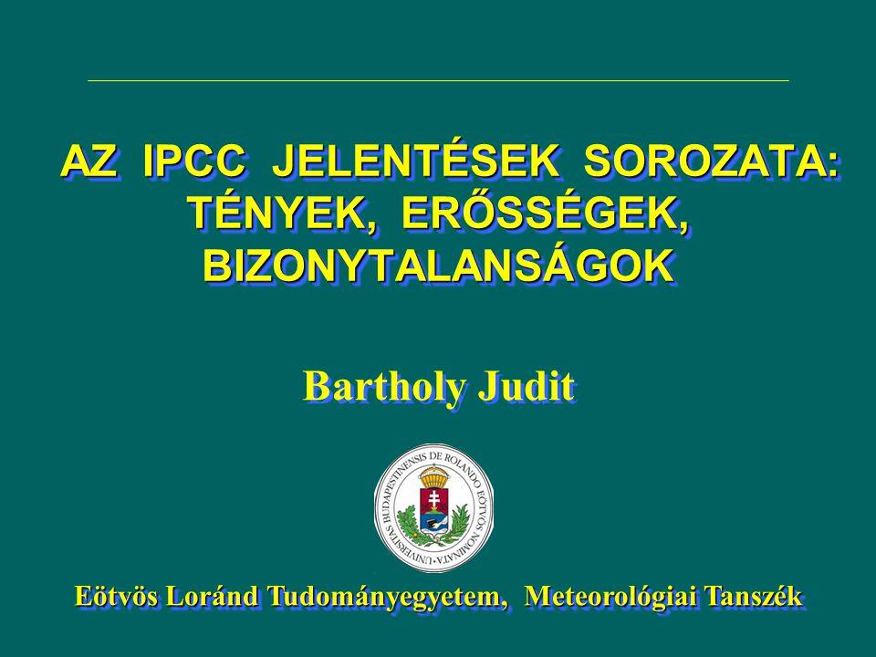AZ IPCC JELENTÉSEK SOROZATA: TÉNYEK, ERŐSSÉGEK, BIZONYTALANSÁGOK