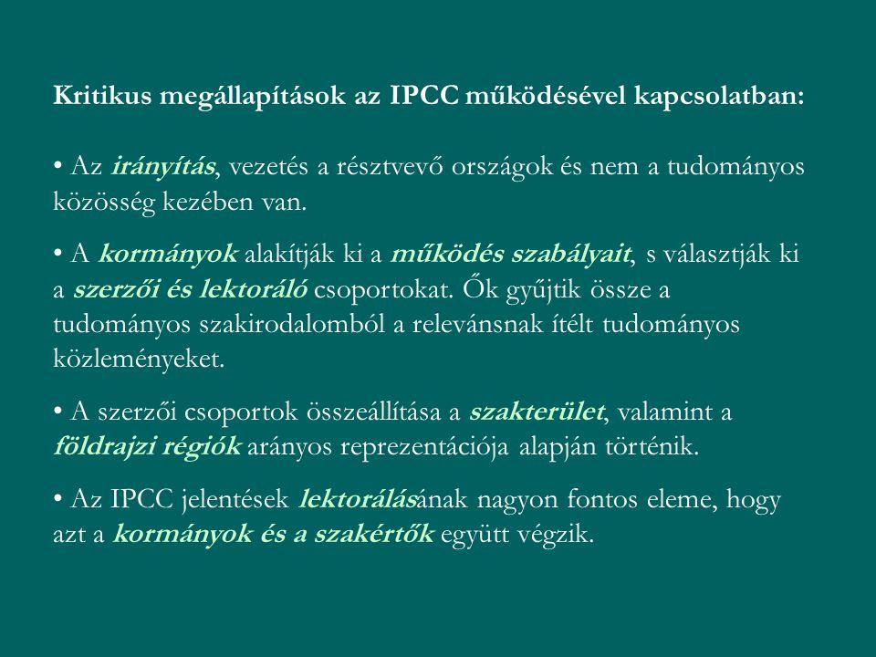 Kritikus megállapítások az IPCC működésével kapcsolatban: