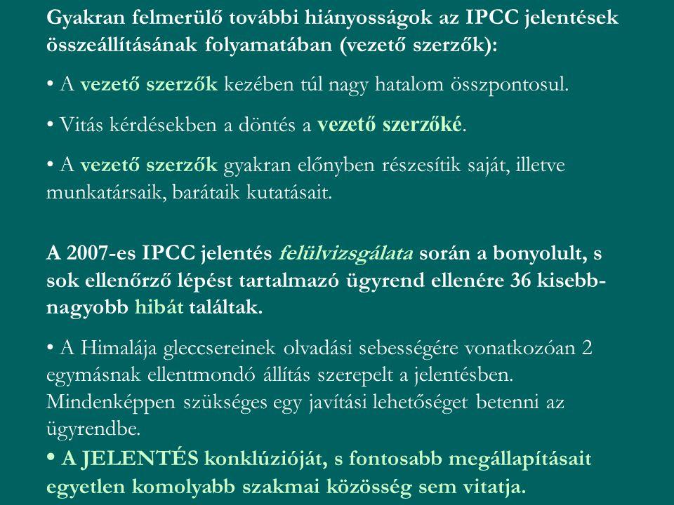 Gyakran felmerülő további hiányosságok az IPCC jelentések összeállításának folyamatában (vezető szerzők):