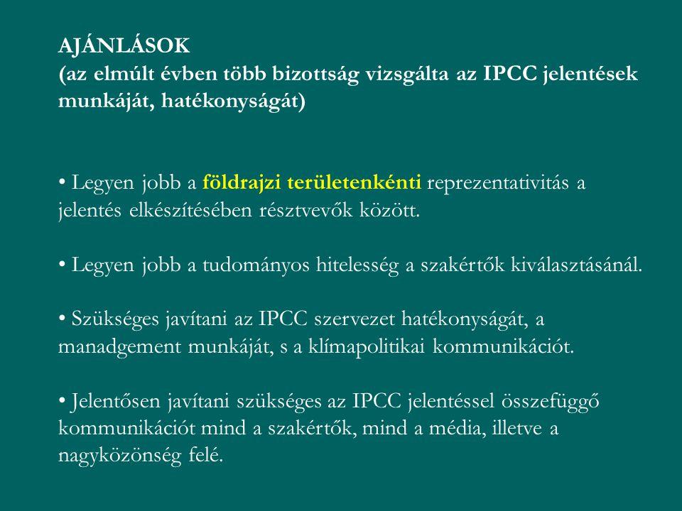 AJÁNLÁSOK (az elmúlt évben több bizottság vizsgálta az IPCC jelentések munkáját, hatékonyságát)