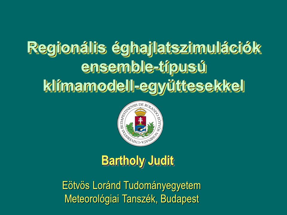 Regionális éghajlatszimulációk ensemble-típusú klímamodell-együttesekkel