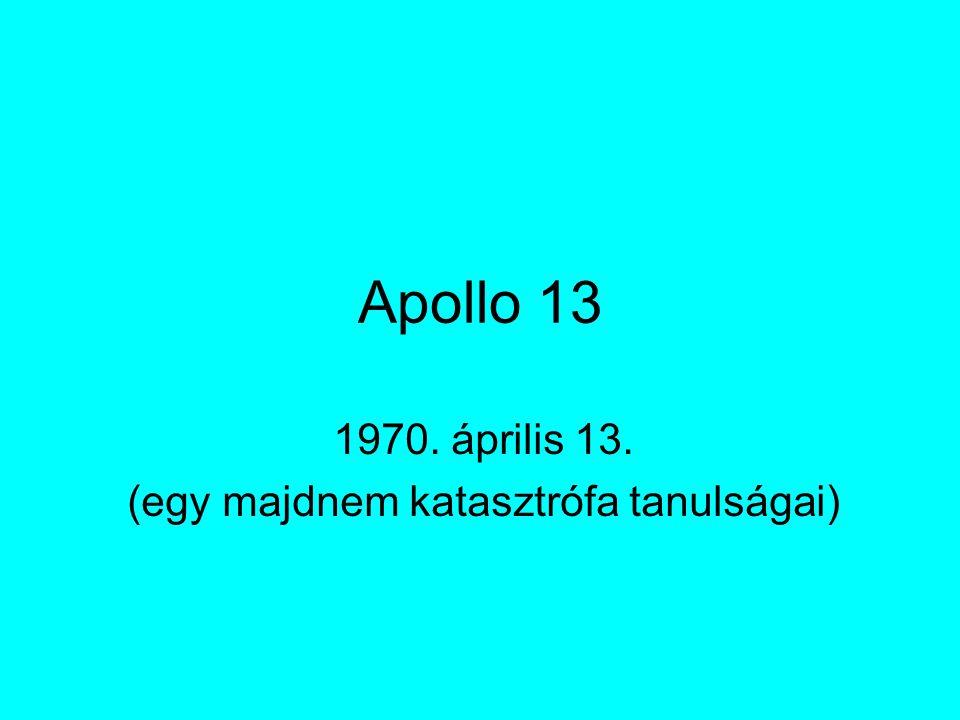1970. április 13. (egy majdnem katasztrófa tanulságai)