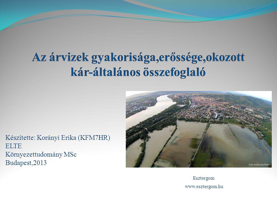 Az árvizek gyakorisága,erőssége,okozott kár-általános összefoglaló
