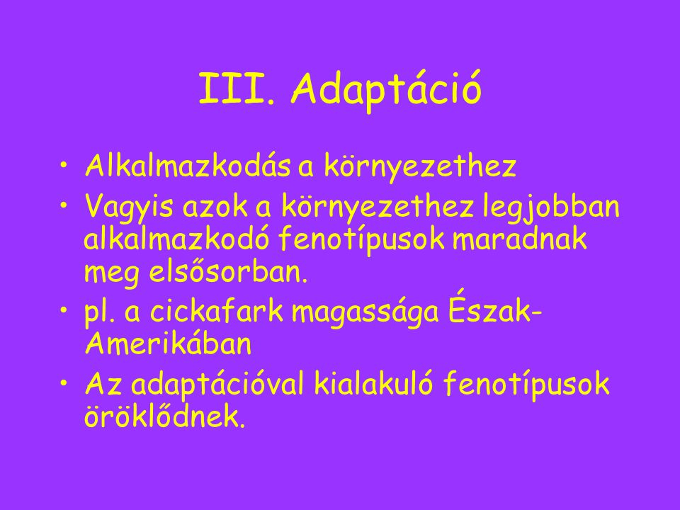 III. Adaptáció Alkalmazkodás a környezethez
