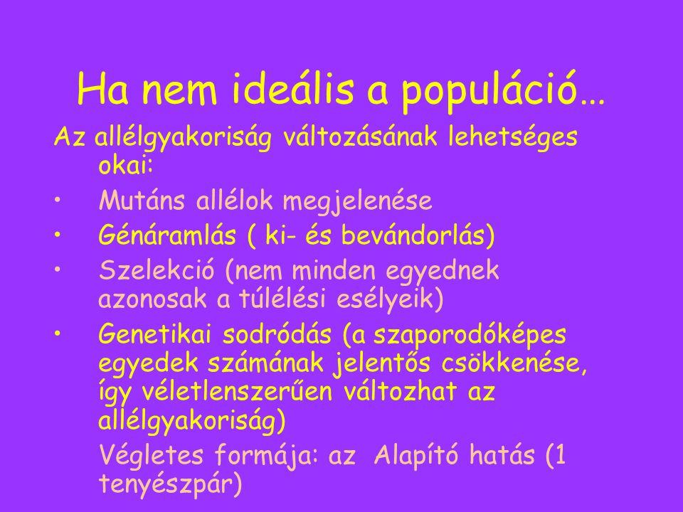 Ha nem ideális a populáció…