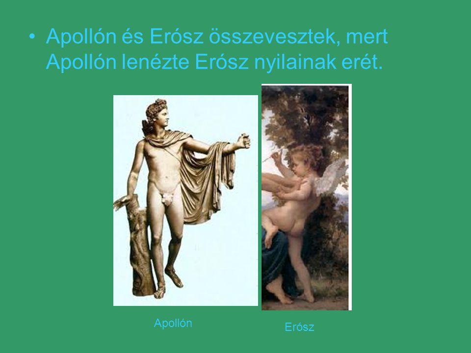 Apollón és Erósz összevesztek, mert Apollón lenézte Erósz nyilainak erét.