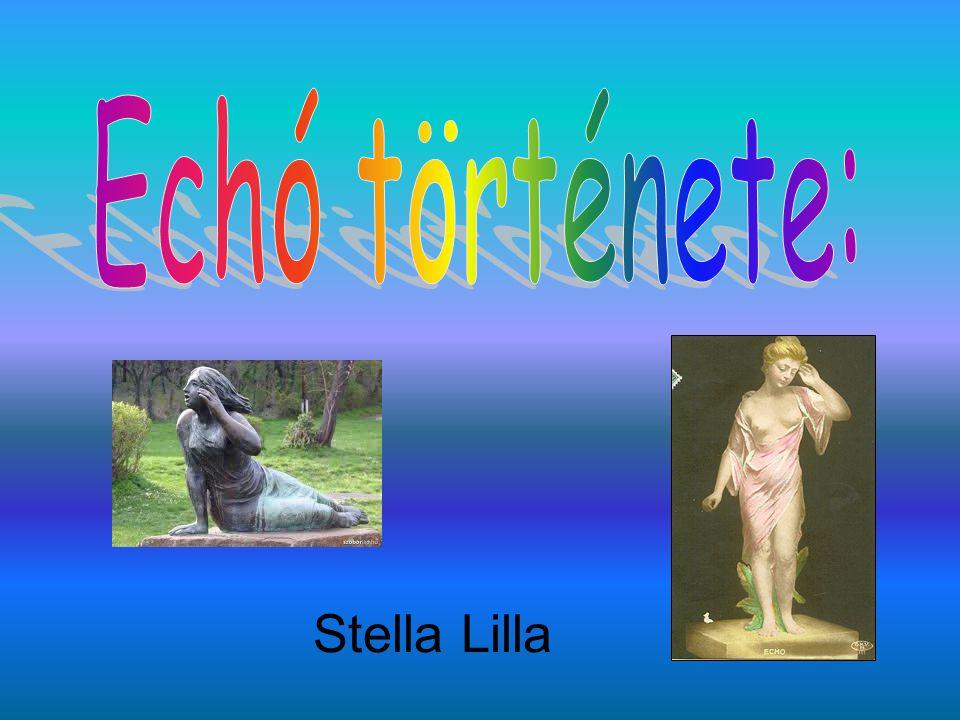 Echó története: Stella Lilla