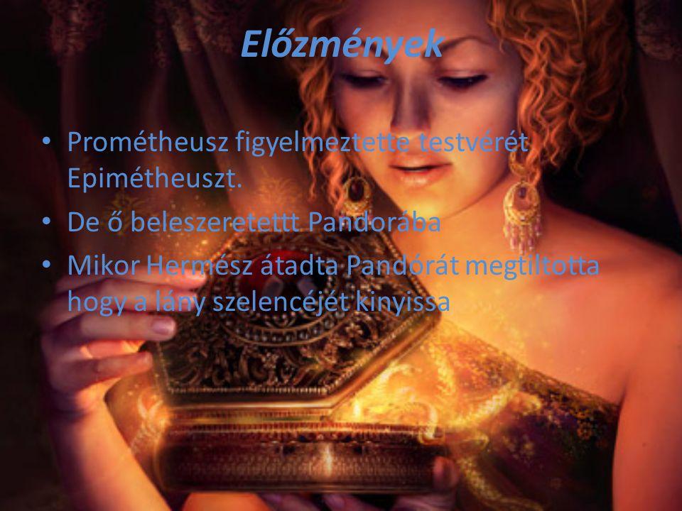 Előzmények Prométheusz figyelmeztette testvérét Epimétheuszt.