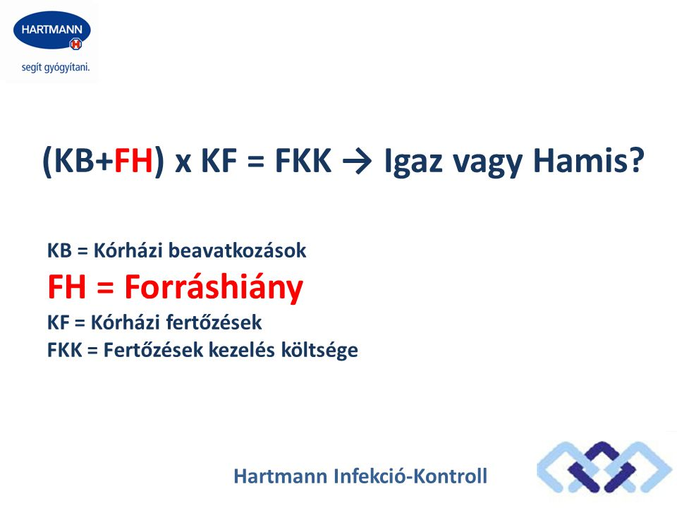 (KB+FH) x KF = FKK → Igaz vagy Hamis