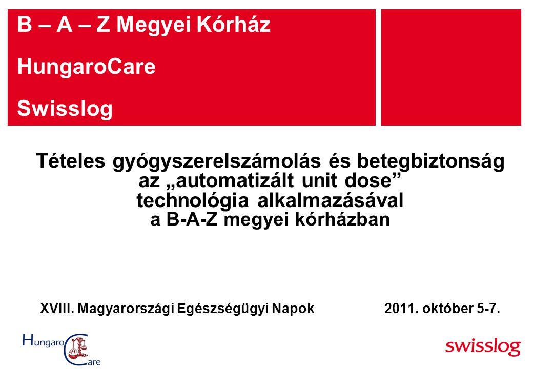 B – A – Z Megyei Kórház HungaroCare Swisslog