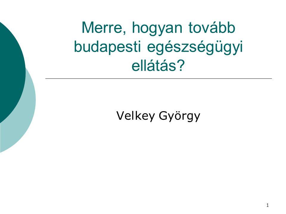 Merre, hogyan tovább budapesti egészségügyi ellátás