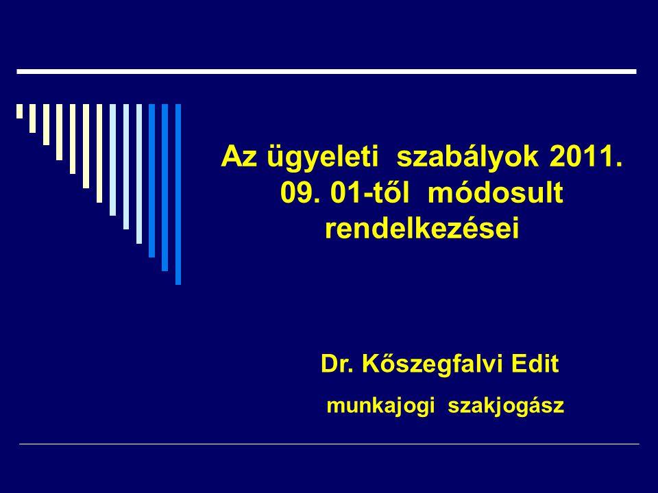 Az ügyeleti szabályok 2011. 09. 01-től módosult rendelkezései