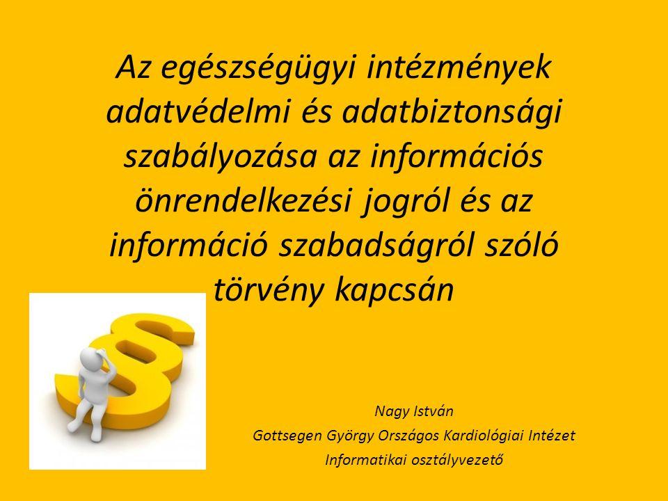 Az egészségügyi intézmények adatvédelmi és adatbiztonsági szabályozása az információs önrendelkezési jogról és az információ szabadságról szóló törvény kapcsán
