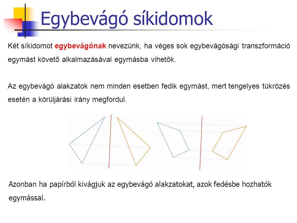 Egybevágó síkidomok Két síkidomot egybevágónak nevezünk, ha véges sok egybevágósági transzformáció.