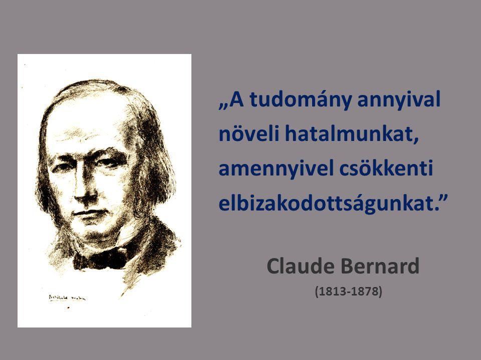 elbizakodottságunkat. Claude Bernard