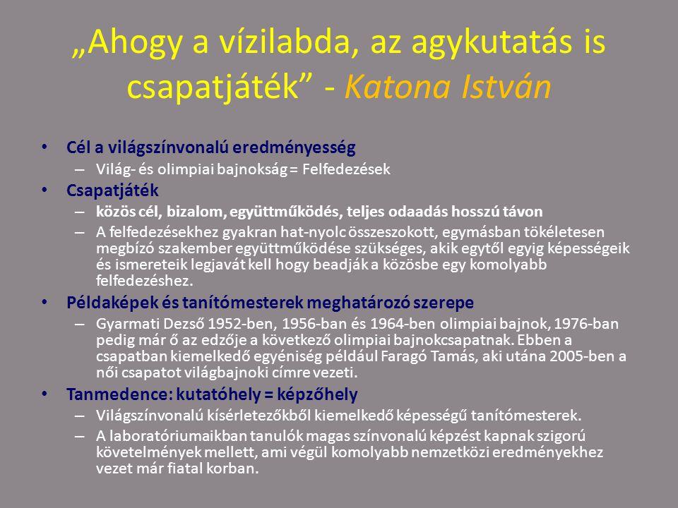 """""""Ahogy a vízilabda, az agykutatás is csapatjáték - Katona István"""