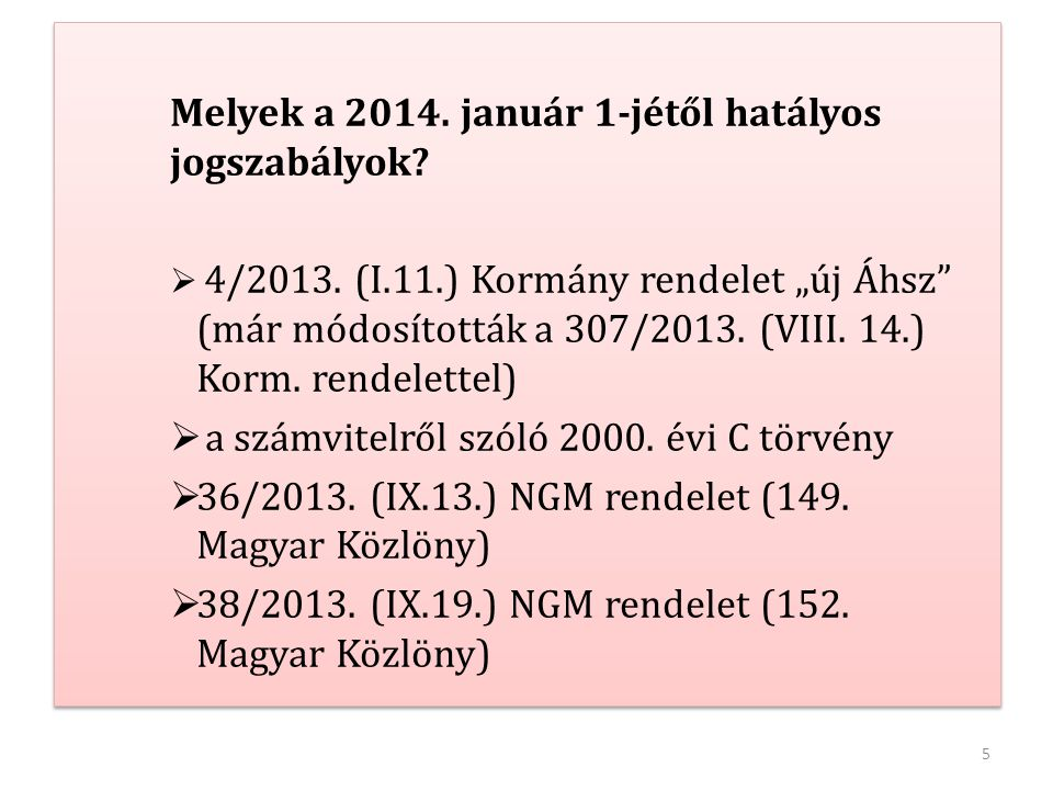 Melyek a 2014. január 1-jétől hatályos jogszabályok