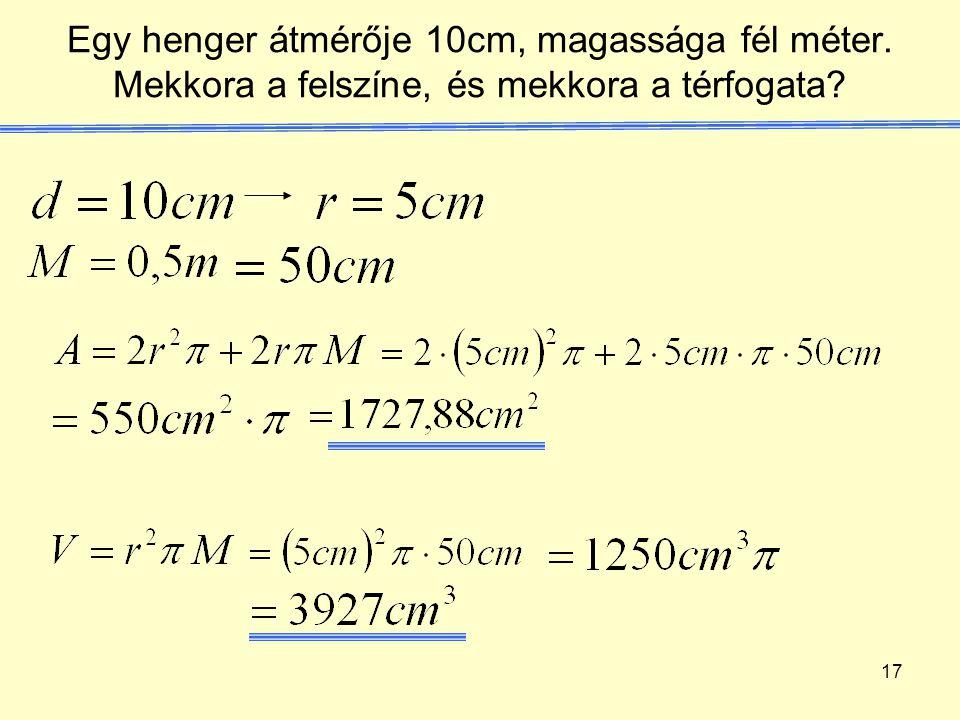 Egy henger átmérője 10cm, magassága fél méter