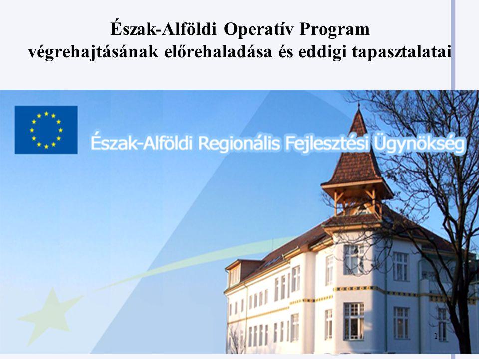 Észak-Alföldi Operatív Program végrehajtásának előrehaladása és eddigi tapasztalatai