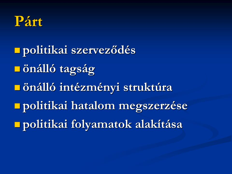 Párt politikai szerveződés önálló tagság önálló intézményi struktúra