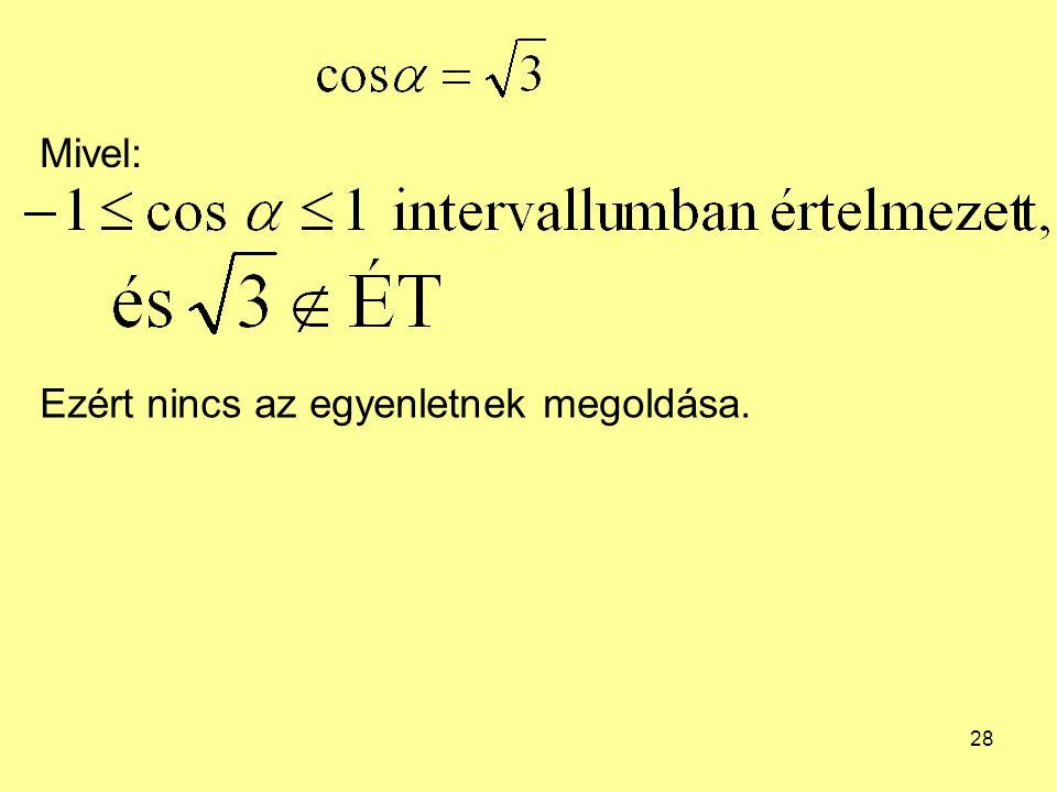 Mivel: Ezért nincs az egyenletnek megoldása.