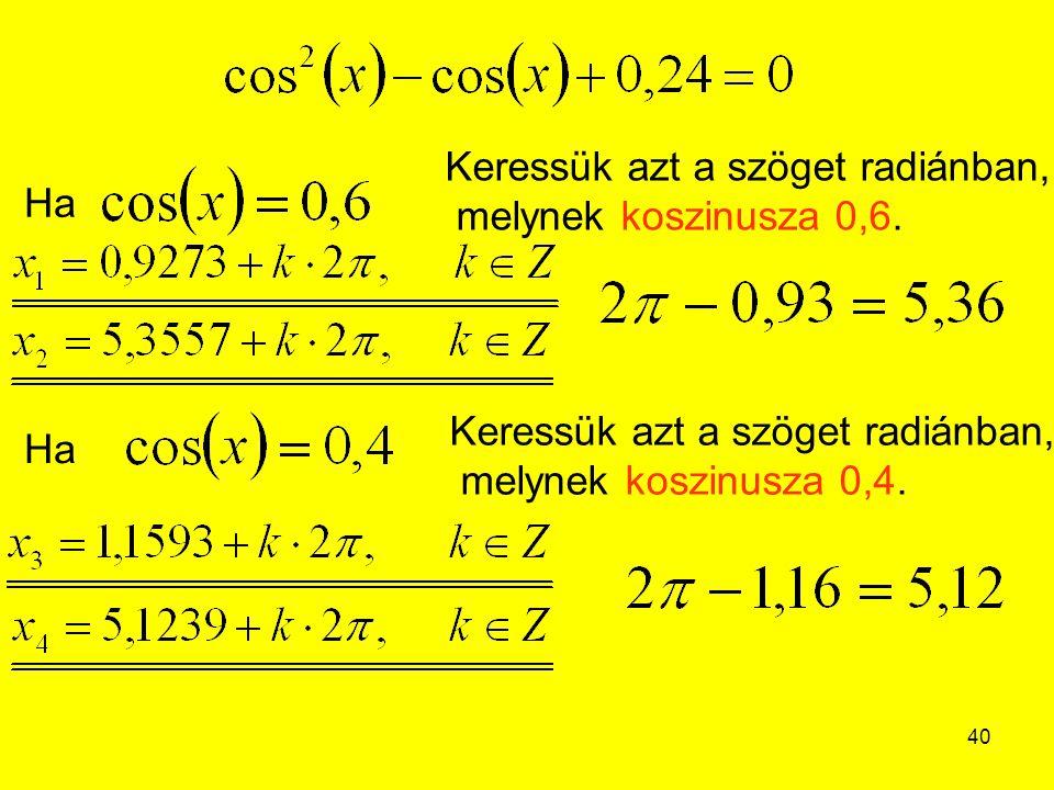 Keressük azt a szöget radiánban, melynek koszinusza 0,6.
