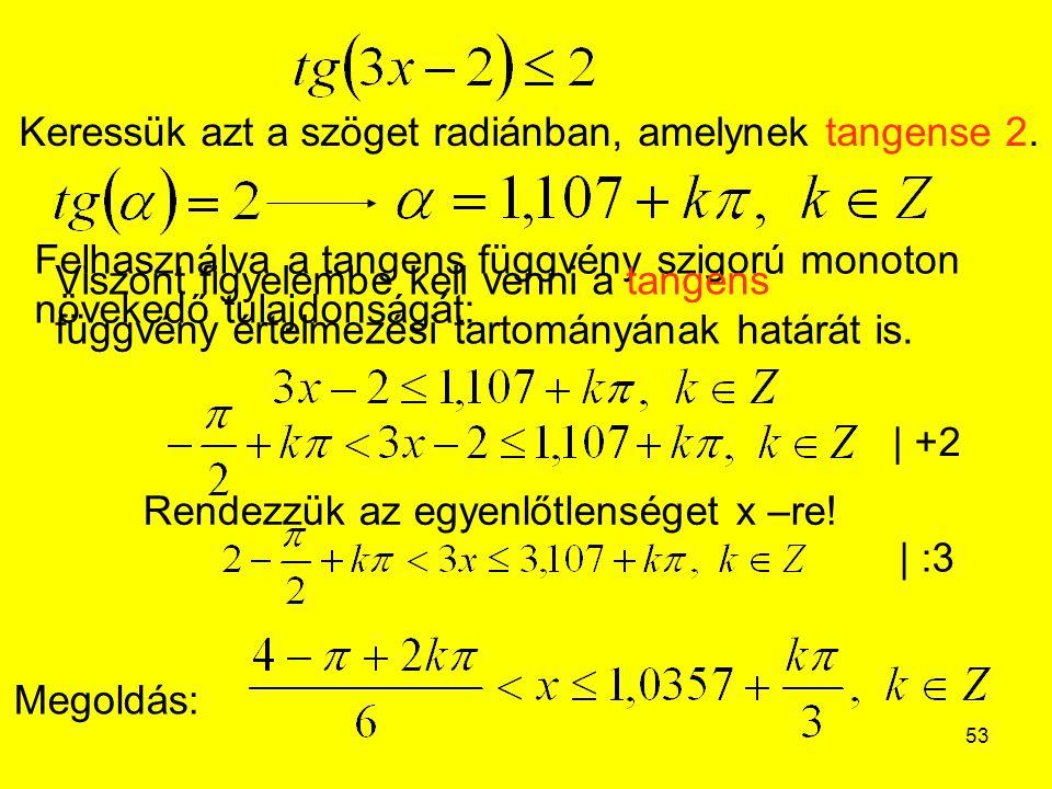 Keressük azt a szöget radiánban, amelynek tangense 2.