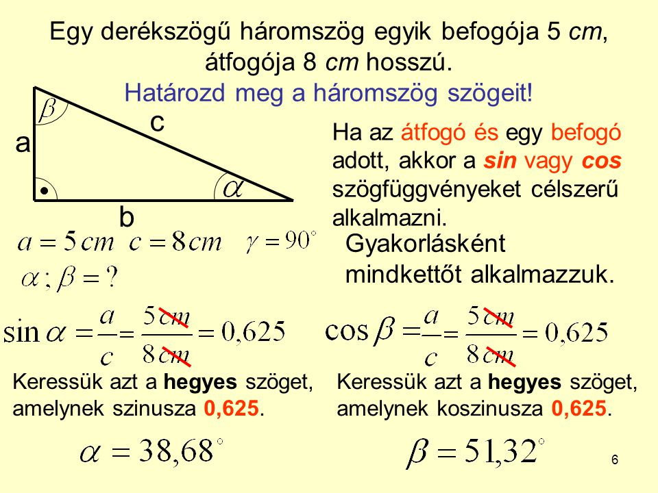 Egy derékszögű háromszög egyik befogója 5 cm, átfogója 8 cm hosszú