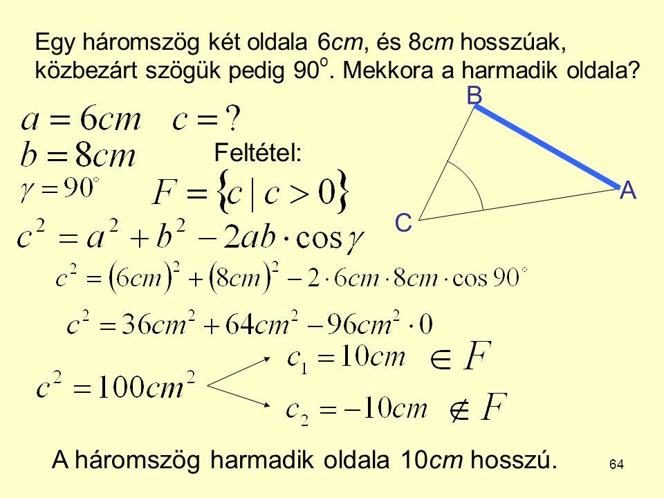 A háromszög harmadik oldala 10cm hosszú.