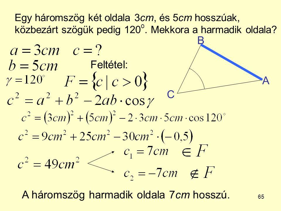 A háromszög harmadik oldala 7cm hosszú.
