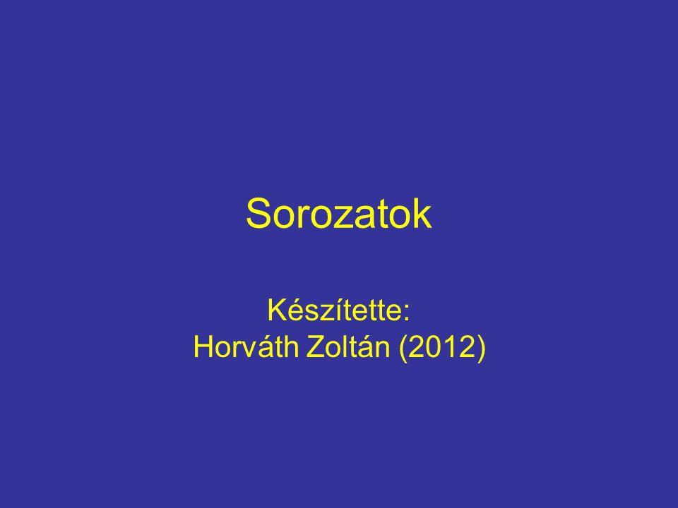 Készítette: Horváth Zoltán (2012)