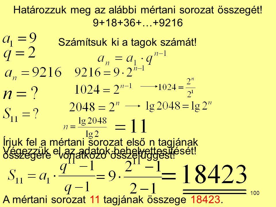 Határozzuk meg az alábbi mértani sorozat összegét! 9+18+36+…+9216