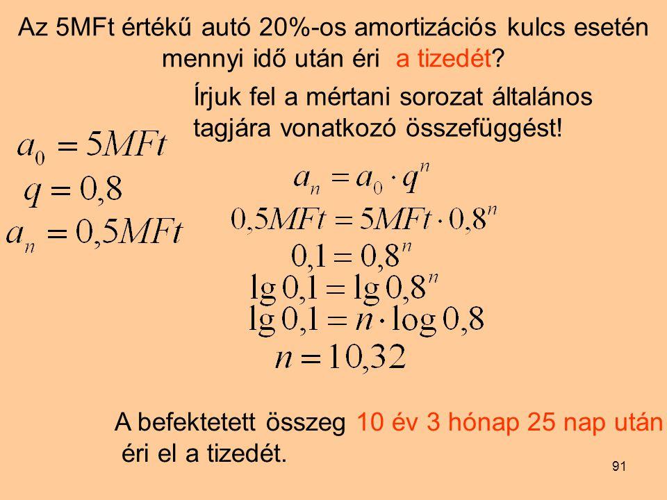 Az 5MFt értékű autó 20%-os amortizációs kulcs esetén mennyi idő után éri a tizedét