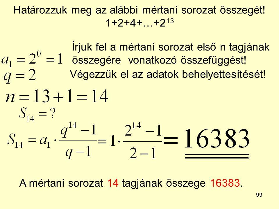 Határozzuk meg az alábbi mértani sorozat összegét! 1+2+4+…+213