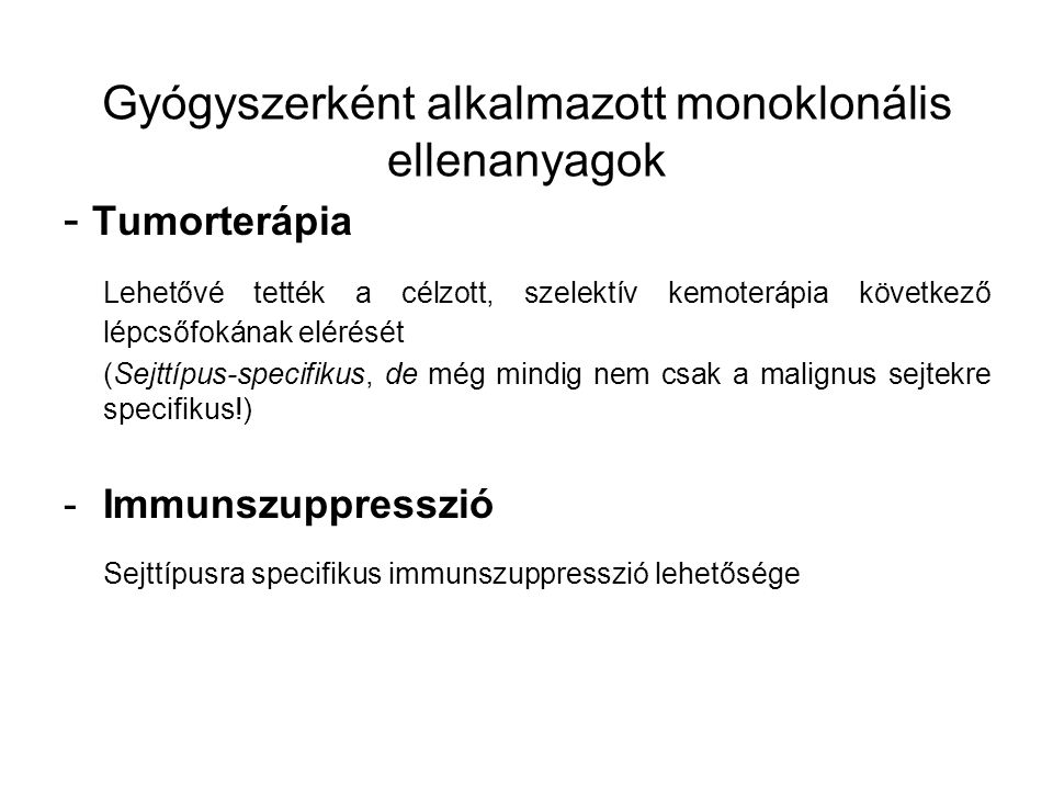 Gyógyszerként alkalmazott monoklonális ellenanyagok