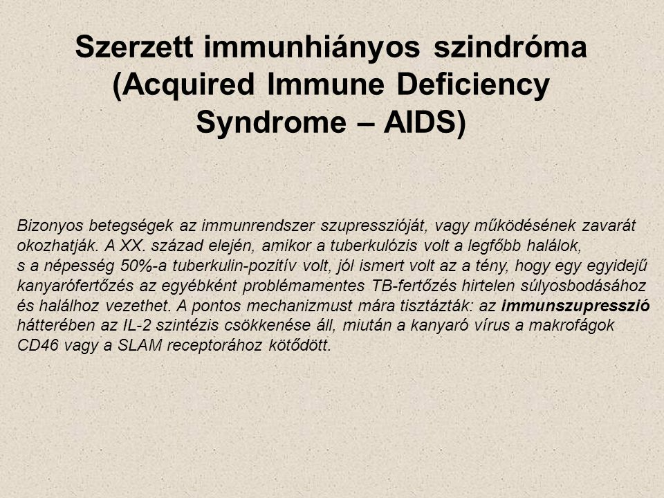 Szerzett immunhiányos szindróma (Acquired Immune Deficiency Syndrome – AIDS)