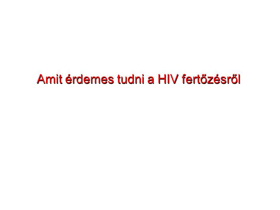 Amit érdemes tudni a HIV fertőzésről