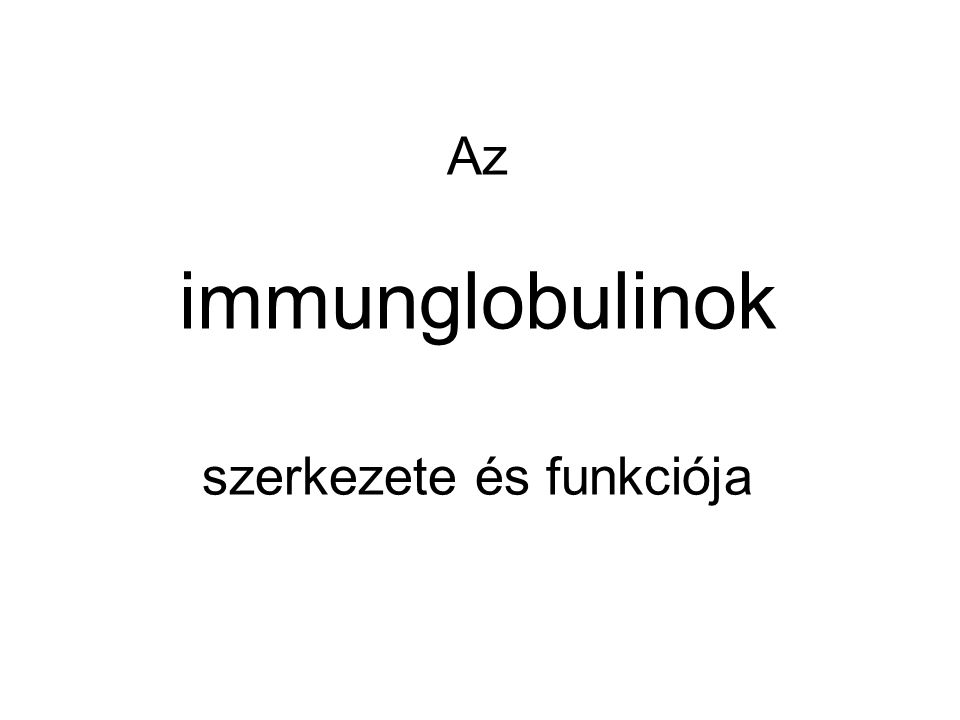 Az immunglobulinok szerkezete és funkciója