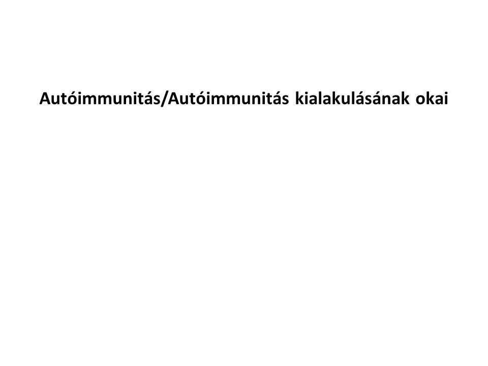 Autóimmunitás/Autóimmunitás kialakulásának okai