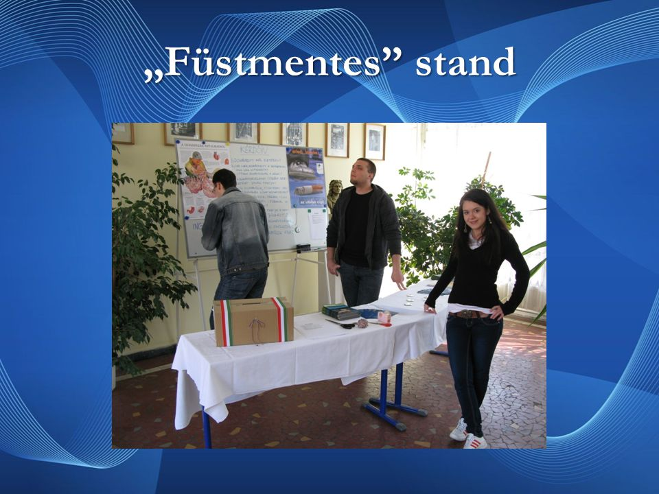 """Füstmentes stand"