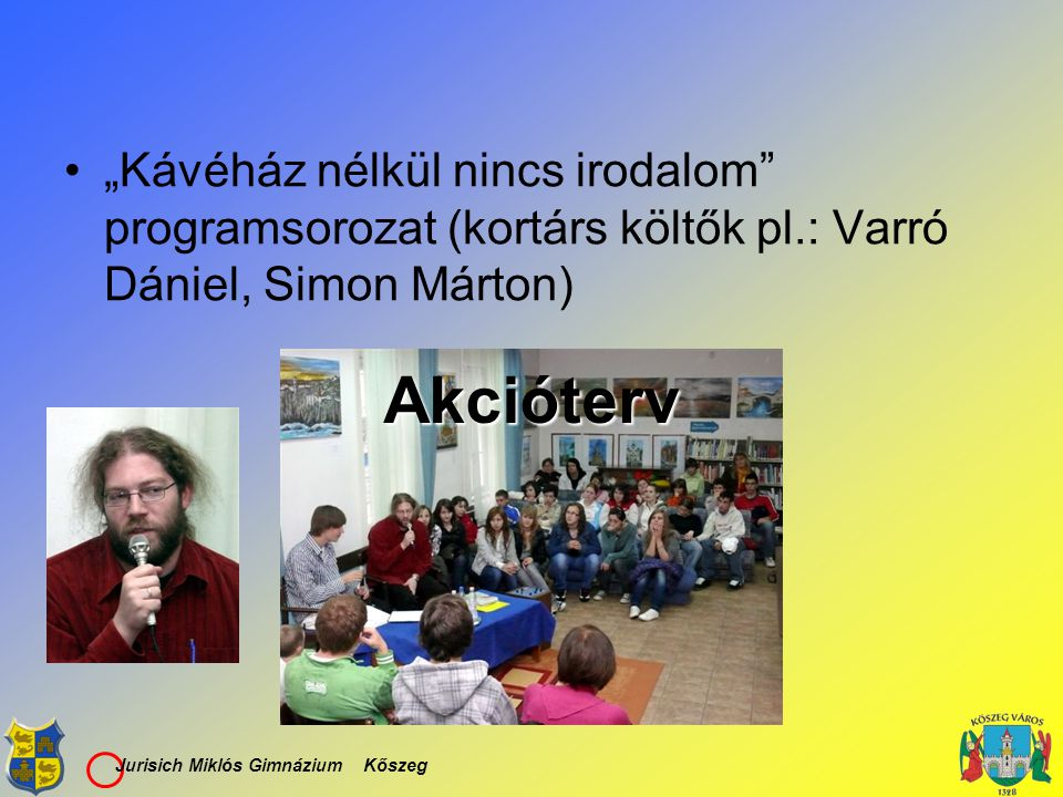 """""""Kávéház nélkül nincs irodalom programsorozat (kortárs költők pl"""