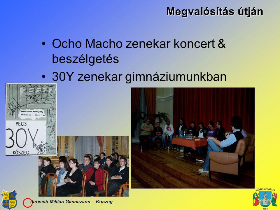 Ocho Macho zenekar koncert & beszélgetés 30Y zenekar gimnáziumunkban