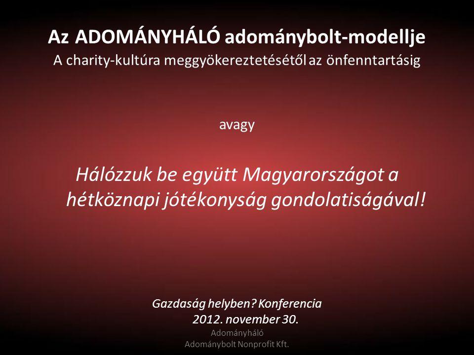 Az ADOMÁNYHÁLÓ adománybolt-modellje A charity-kultúra meggyökereztetésétől az önfenntartásig