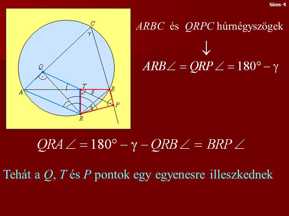 Tehát a Q, T és P pontok egy egyenesre illeszkednek