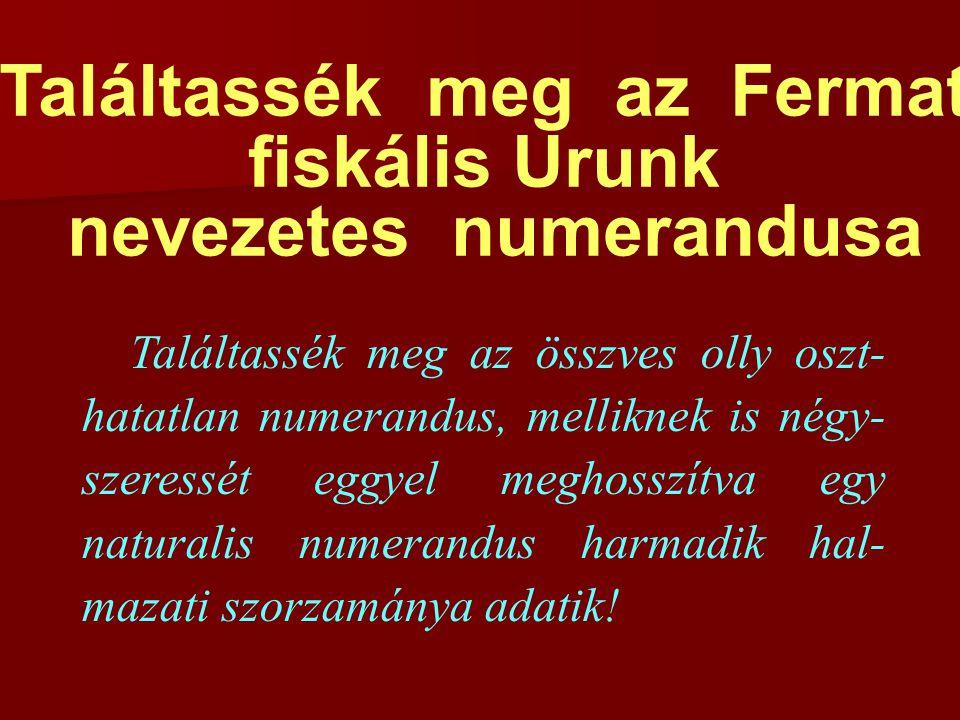 Találtassék meg az Fermat nevezetes numerandusa