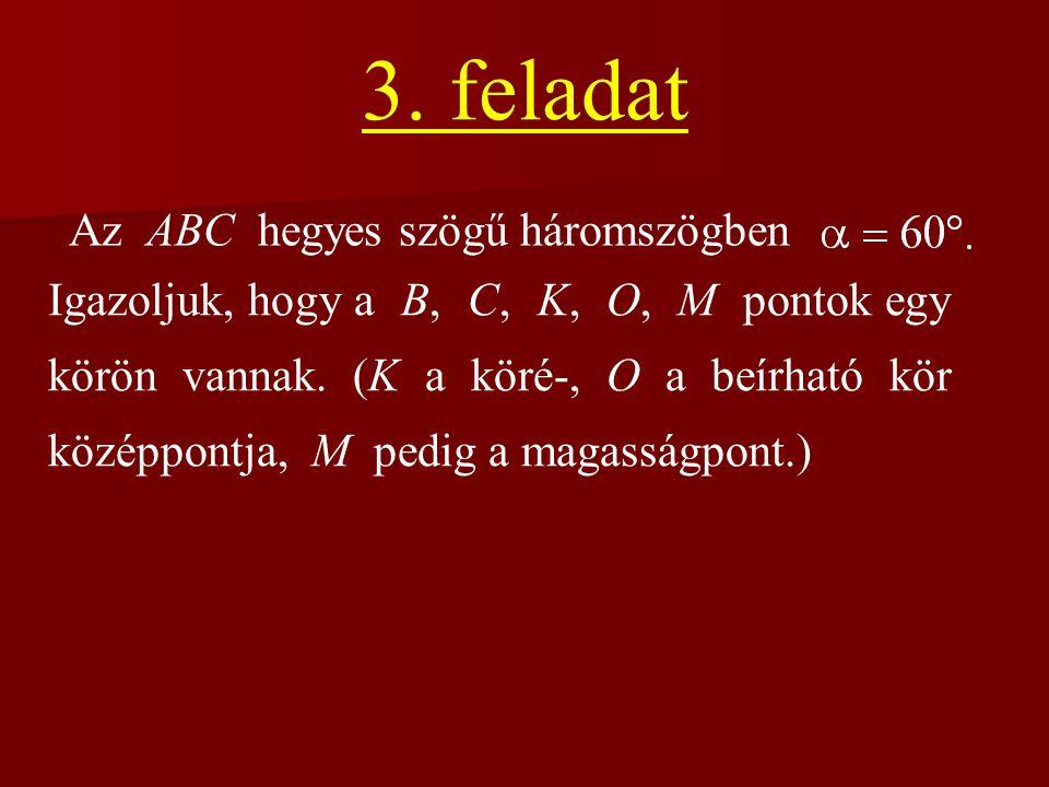 3. feladat Az ABC hegyes szögű háromszögben