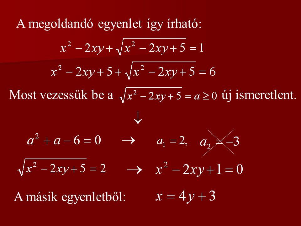 A megoldandó egyenlet így írható: