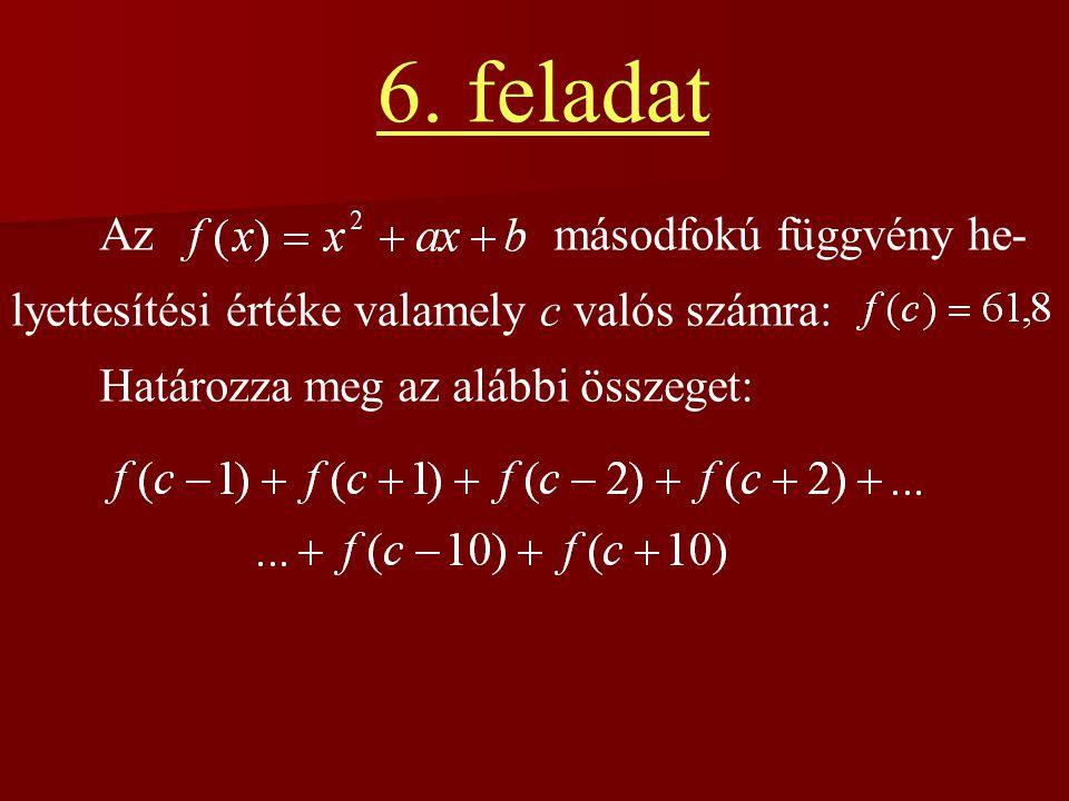 6. feladat Az másodfokú függvény he-